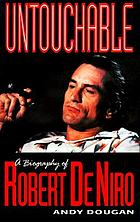 Untouchable : a biography of Robert De Niro