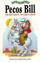 Pecos Bill, the roughest, toughest best