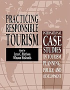 Practicing responsible tourism : international case studies in tourism planning, policy, and development