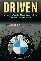 Driven : inside BMW, the most admired car company in the world