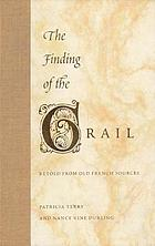 The finding of the Grail : retold from Old French sources