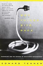 Why things bite back : technology and the revenge of unintended consequences