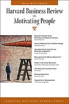 Harvard business review on motivating people.