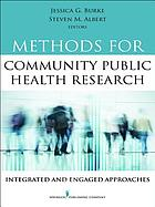 Methods for community public health research : integrated and engaged approaches