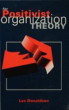 For positivist organization theory : proving the hard core