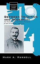 Between tradition and modernity : Aby Warburg and the public purposes of art in Hamburg, 1896-1918