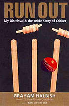 Run out : my dismissal and the inside story of cricket