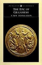 The epic of Gilgamesh : the Babylonian epic poem and other texts in Akkadian and Sumerian