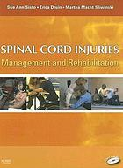 Spinal cord injuries : management and rehabilitation