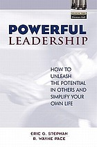 Powerful leadership : how to unleash the potential in others and simplify your life
