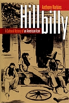Hillbilly : a cultural history of an American icon