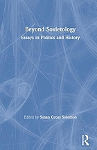 Beyond Sovietology : essays in politics and history