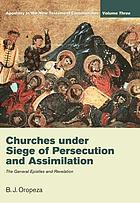 Churches under siege of persecution and assimilation : the General Epistles and Revelation
