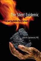 The silent epidemic : coal and the hidden threat to health
