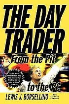 The day trader : from the pit to the PC