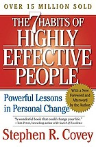 The 7 habits of highly effective people : powerful lessons for personal change. Summary.