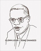 Glenn Ligon : some changes