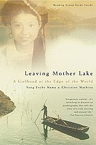 Leaving Mother Lake : a girlhood at the edge of the world