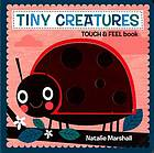 Tiny Creatures Touch and Feel Book.