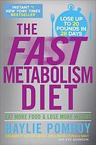 The fast metabolism diet : eat more food & lose more weight