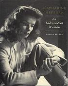 Katharine Hepburn : an independent woman