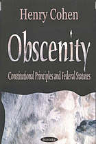 Obscenity and indecency : constitutional principles and federal statutes