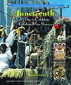 Juneteenth : a day to celebrate freedom from slavery