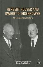 Herbert Hoover and Dwight D. Eisenhower : a documentary history