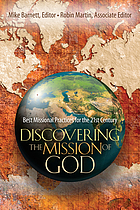 Discovering the mission of God : best missional practices for the 21st century