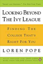 Looking beyond the Ivy League : finding the college that's right for you