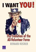 I want you! : the evolution of the all-volunteer force