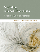 Modeling business processes : a petri net-oriented approach