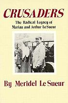 Crusaders : the radical legacy of Marian and Arthur Le Sueur