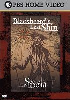 Secrets of the dead. Blackbeard's lost ship
