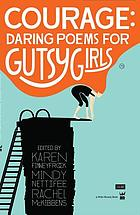 Courage : daring poems for gutsy girls