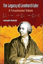 The legacy of Leonhard Euler : a tricentennial tribute