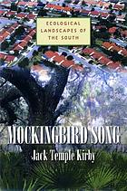 Mockingbird Song : Ecological Landscapes of the South.