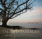 Island passages : an illustrated history of Jekyll Island, Georgia