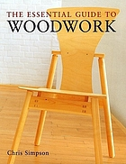 The essential guide to woodwork