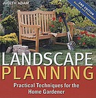 Landscape planning : practical techniques for the home gardener