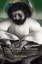 The cosmic covenant : biblical themes of justice, peace, and the integrity of creation