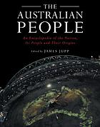 The Australian people : an encyclopedia of the nation, its people and their origins