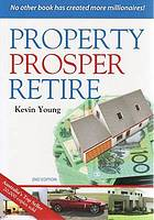 Property, prosper, retire