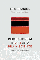 Reductionism in art and brain science : bridging the two cultures