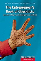 The entrepreneur's book of checklists : 1000 tips to help you start and grow your business