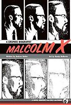 Malcolm X : a graphic biography