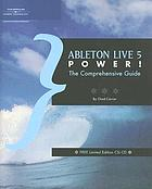 Ableton Live 5 power! : the comprehensive guide
