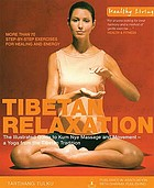 Tibetan relaxation : the illustrated guide to Kum Nye massage and movement-- a yoga from the Tibetan tradition