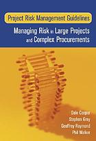 Project risk management guidelines : managing risk in large projects and complex procurements