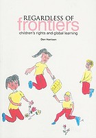 Regardless of frontiers : children's rights and global learning